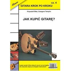 Gitara krok po kroku cz. 4 - Jak kupić gitarę?