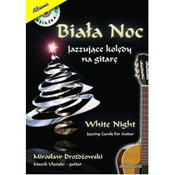Biała noc - Jazzujące kolędy na gitarę + CD